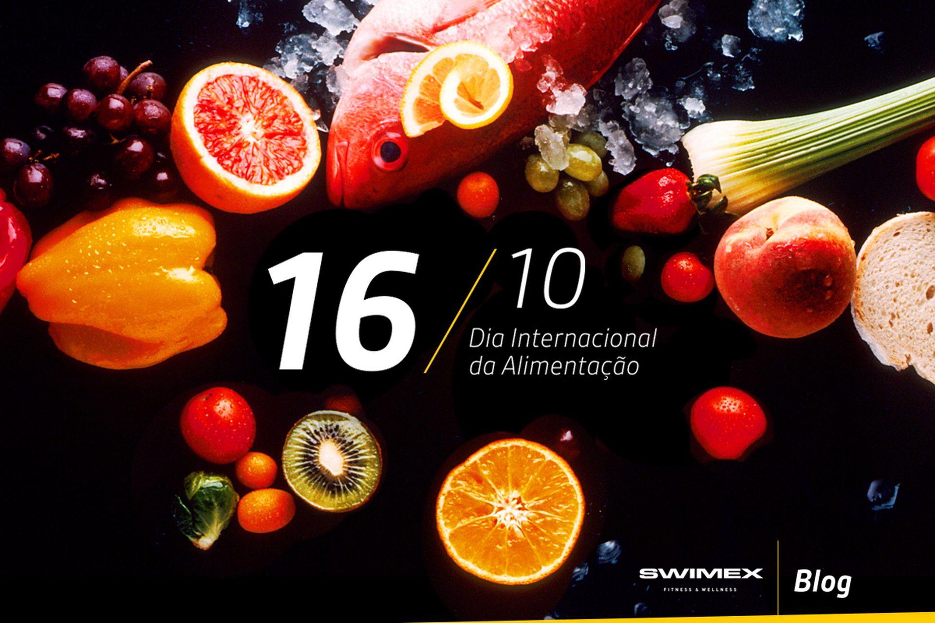 Blog SWIMEX | Dia Internacional da Alimentação